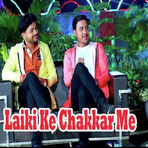 Laiki Ke Chakkar Me