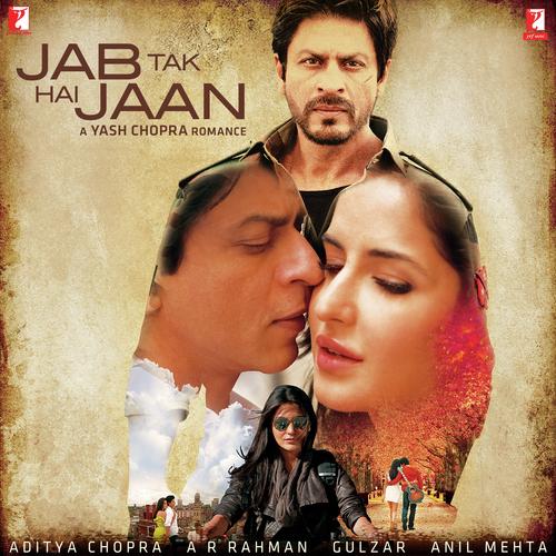 Jab Tak Hai Jaan Songs - Download and Listen to Jab Tak Hai