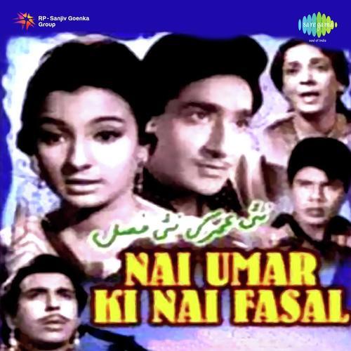 Nai Umar Ki Nai Fasal - All Songs - Download or Listen Free