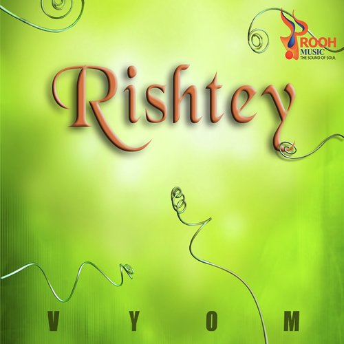 Rishtey by Vyom - Download or Listen Free Only on JioSaavn