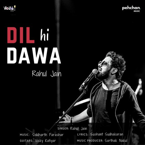 Listen to Dil Hi Dawa Songs by Rahul Jain - Download Dil Hi Dawa