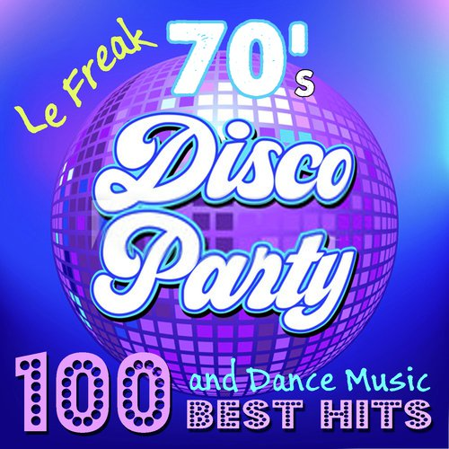 Music Song - Download 70's Disco Party: 100 Best Hits - Le Freak