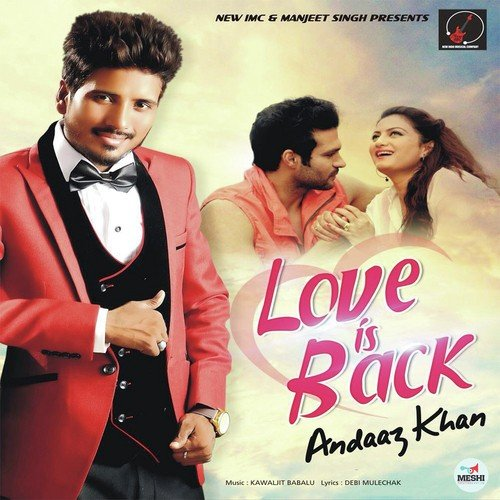 Love Is Back (Full Song) - Andaaz Khan - Download or Listen Free