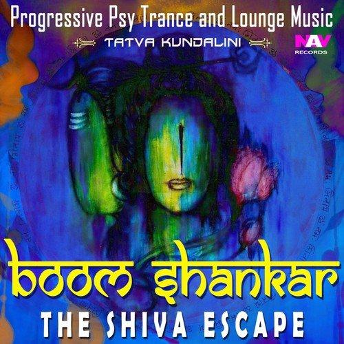 Boom Shankar - The Shiva Escape (Progressive Psy Trance And