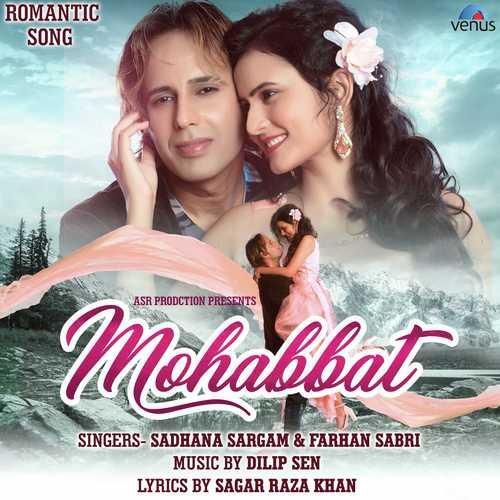 Listen to Mohabbat Songs by Sadhana Sargam, Farhan Sabri - Download