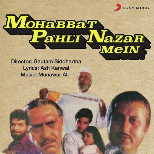 Pehli Nazar Mein Hum Tere, Deewane Ban Gaye (Full Song) - Mohabbat