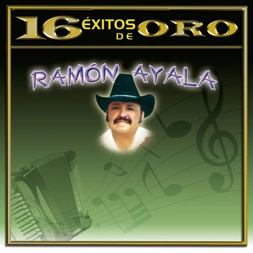 Corridos De Chito Cano Lyrics 16 éxitos De Oro De Ramón Ayala