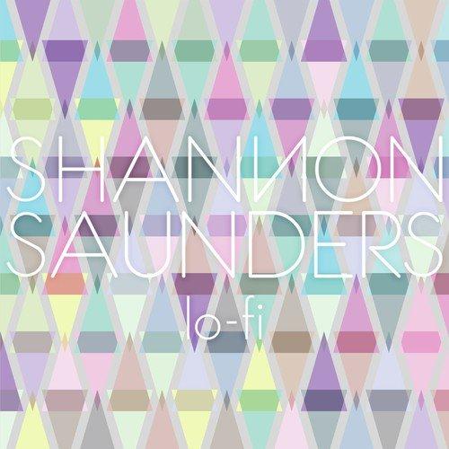Lo Fi Lyrics Shannon Saunders Only On Jiosaavn