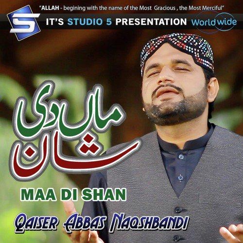 Listen to Maa Di Shan Songs by Qaiser Abbas Naqshbandi - Download