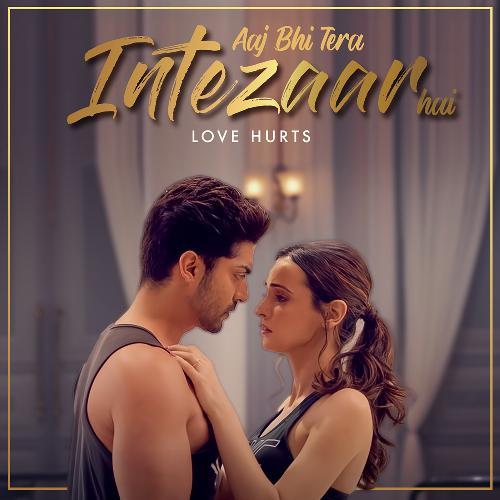 Aaj Bhi Tera Intezaar Hai - Love Hurts
