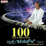 100 Years Of Indian Cinema - Maestro Ilayaraja Vol - 3 Songs