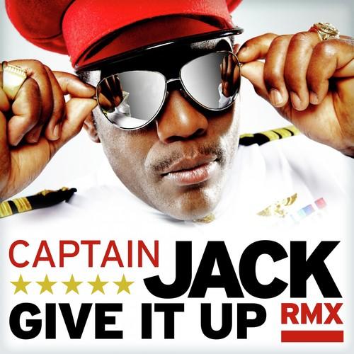 Give It Up 13 Lyrics Captain Jack Only On Jiosaavn
