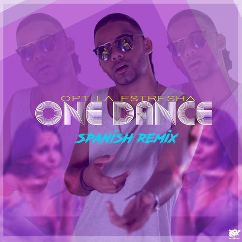 Listen to One Dance (Spanish Remix) Songs by OpT La Estresha