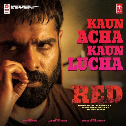 "Kaun Acha Kaun Lucha (From ""Red"")"