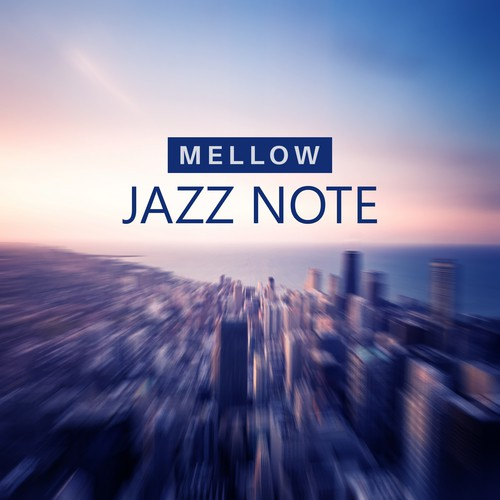 Mellow Jazz To Relax Song - Download Mellow Jazz Note