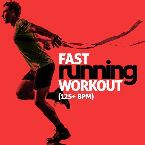 Fast Running Workout (125+ BPM) by Fast Running Music