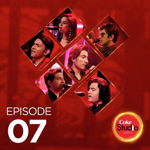 Coke Studio Season 10 Episode 7 by Sajjad Ali - Download