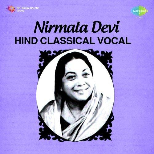Bedardi Too Kaya Jaane - Thumri (Full Song) - Nirmala Devi