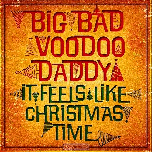 Christmas Is Starting Now Lyrics Big Bad Voodoo Daddy