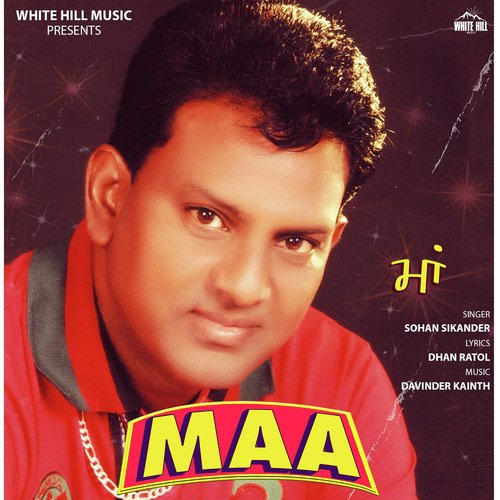 Listen to Maa Songs by Sohan Sikander - Download Maa Song