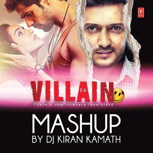 Ek Villain Mashup (Mashup By DJ Kiran Kamath)