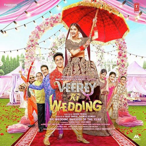 Download Veerey Ki Wedding Song Online