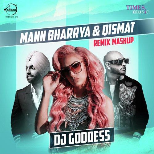 Listen To Mann Bharrya Qismat Remix Mashup Songs By B Praak Ammy