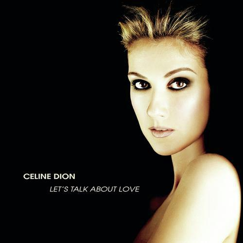Let's Talk About Love by Céline Dion - Download or Listen