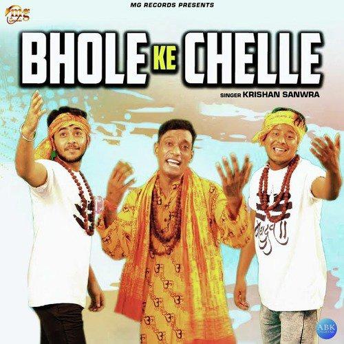 Listen to Bhole Ke Chelle - Single Songs by Krishan Sanwra