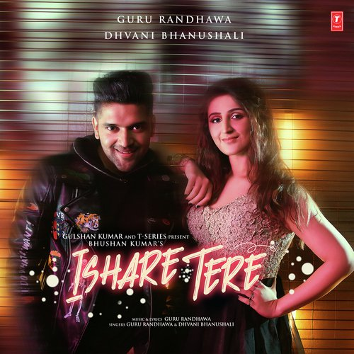 Ishare Tere Song - Download Ishare Tere Song Online Only on