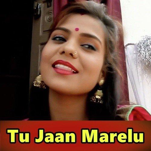 Tu Jaan Marelu