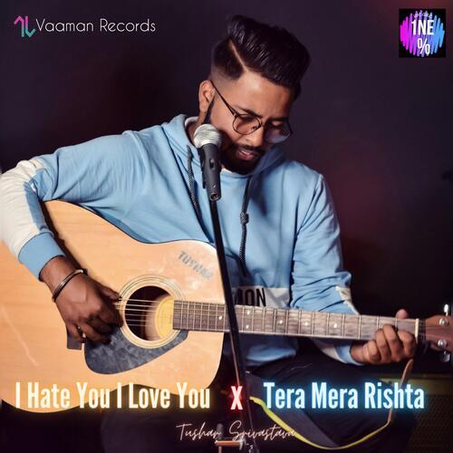 I hate u, I love u x Tera Mera Rishta
