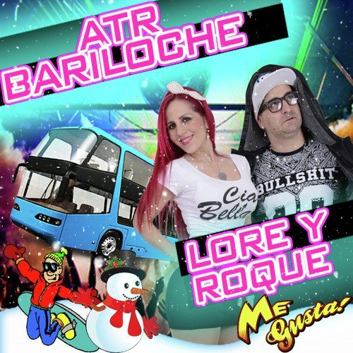 Listen to Atr Bariloche Songs by Lore y Roque Me Gusta