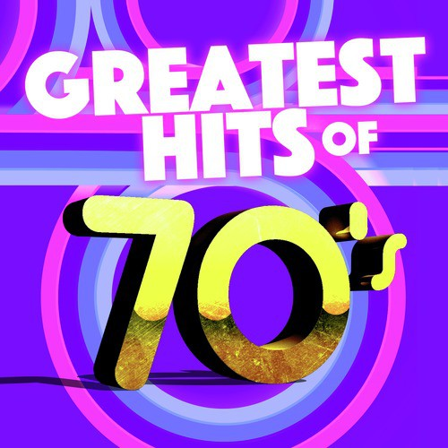 Greatest Hits Of The 70s Songs