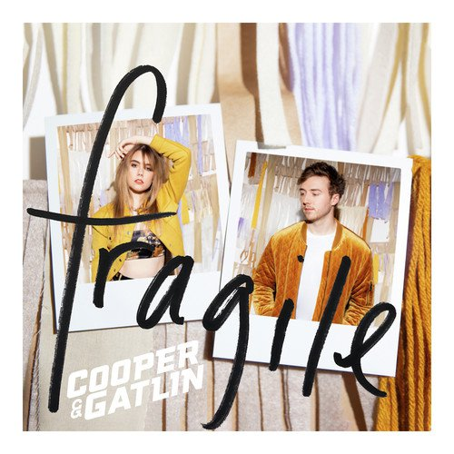 Fragile Lyrics - Cooper & Gatlin - Only on JioSaavn