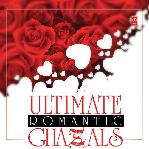 Ultimate Romantic Ghazals
