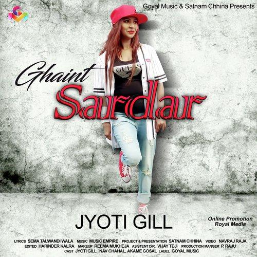 Listen to Ghaint Sardar Songs by Jyoti Gill - Download