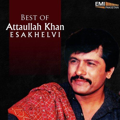 Attaullah Khan Essakhilvi All Songs - mijatt.com