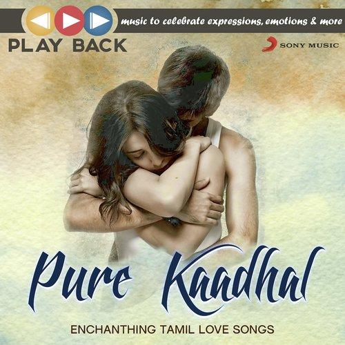 Playback: Pure Kaadhal - Enchanting Tamil Love Songs