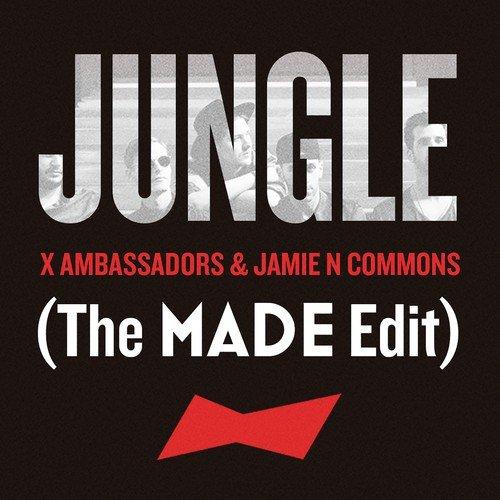 Jungle (The MADE Edit) Lyrics - X Ambassadors, Jamie N