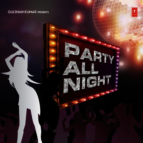 Party All Night - All Songs