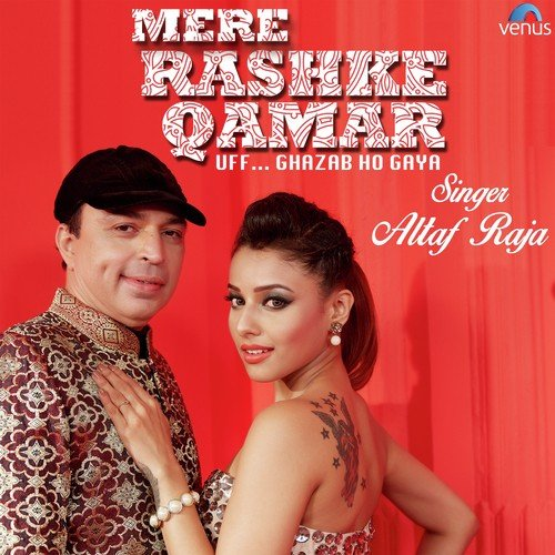 Mere Rashke Qamar Altaf Raja Download Or Listen Free Online Saavn