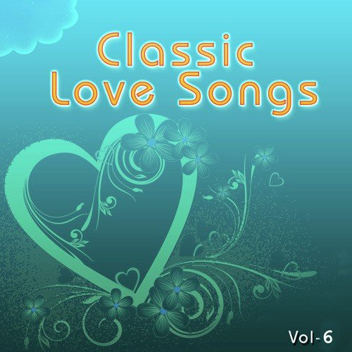 Classic Love Songs - Vol. 6