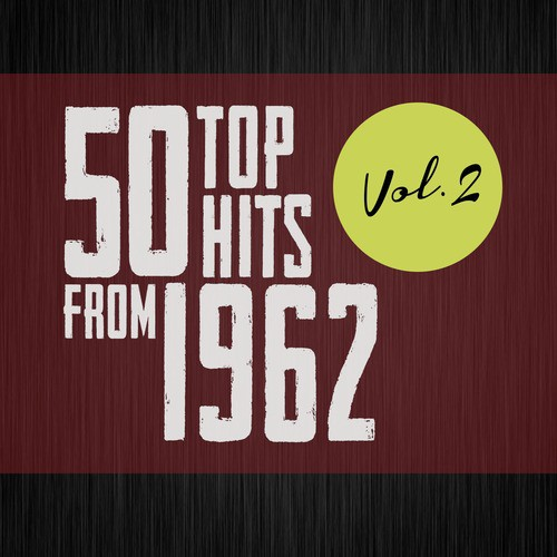 50 Top Hits From 1962 Vol1 Songs