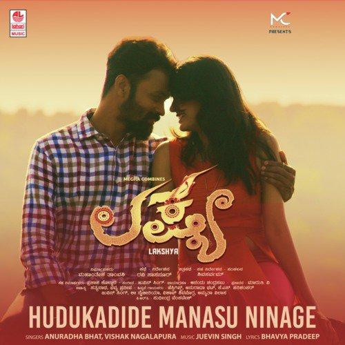 "Hudukadide Manasu Ninage(From ""Lakshya"")"