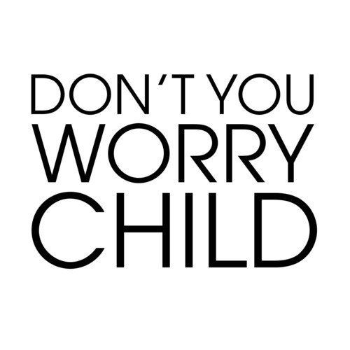 Dont Worry Lyrics Song Download: Don't You Worry Child Song