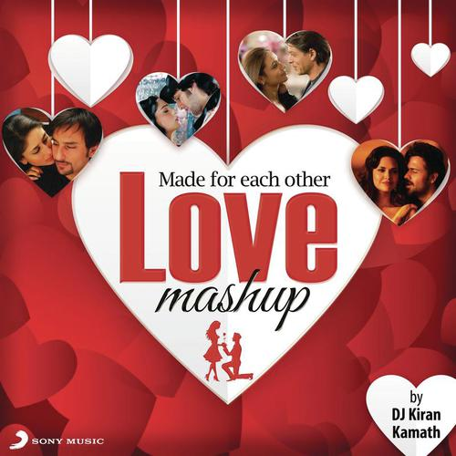 Love Mashup Songs Download: Listen To Made For Each Other