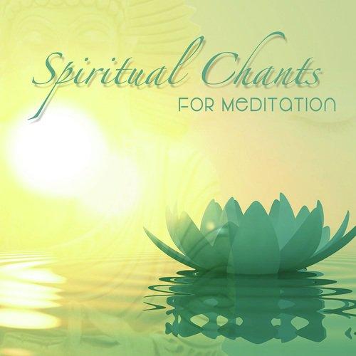 Spiritual Chants For Meditation