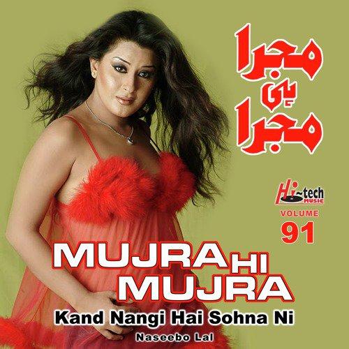 Kand Nangi Hai Sohna Ni, Vol  91 (Mujra Hi Mujra) by Naseebo
