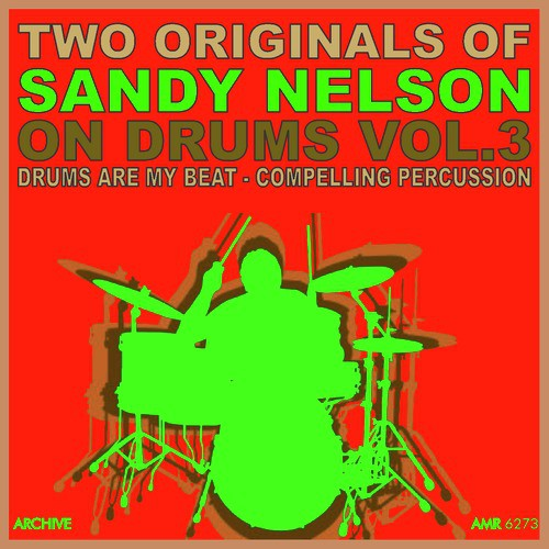 Drums - For Strippers Only Lyrics - Sandy Nelson - Only on